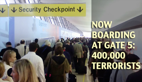 The 400,000 Terrorists Waiting to Board